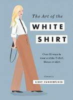 The Art of the White Shirt: Over 50...