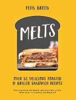 Melts: Over 50 Delicious Toasted and...