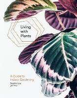 Living With Plants: A Guide To Indoor...
