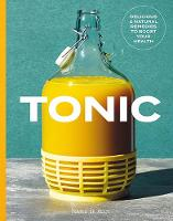 Tonic: Delicious and natural remedies...