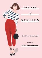 The Art of Stripes: Over 30 ways to...