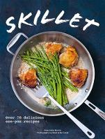 Skillet: Over 70 delicious one-pan...