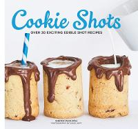 Cookie Shots: Over 30 exciting edible...