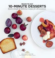 10-Minute Desserts: Quick, Simple &...