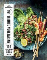 30-Minute Vegetarian: 100 Green...