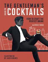 The Gentleman's Guide to Cocktails:...