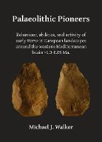 Palaeolithic Pioneers: Behaviour,...