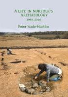 A Life in Norfolk's Archaeology:...