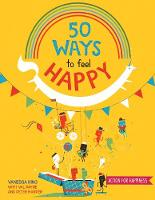 50 Ways to Feel Happy: Fun activities...
