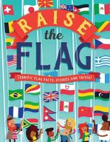 Raise the Flag: Terrific flag facts,...