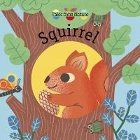 Tales From Nature: Squirrel