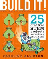 Build It!: 25 creative STEM projects...