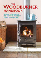 The Woodburner Handbook: A Practical...