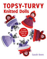 Topsy-Turvy Knitted Dolls: 10 Fun...