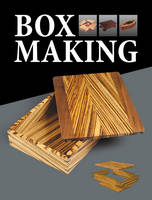 Box Making: 25 Projects for Storage...
