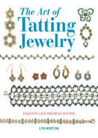 The Art of Tatting Jewelry: Exquisite...