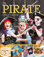 The Pirate Craft Book: 15 Things a...