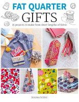 Gifts: 25 Projects to Make from Short...