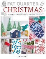 Fat Quarter: Christmas: 25 Projects ...