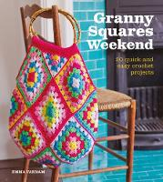 Granny Squares Weekend: 20 Quick and...