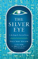 The Silver Eye: Unlocking the Pyramid...