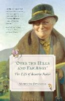 Over the Hills and Far Away: The Life...