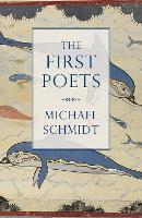 The First Poets: Lives of the Ancient...