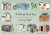 A Hut of One's Own: How to Make the...