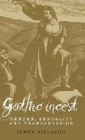 Gothic Incest: Gender, Sexuality and...