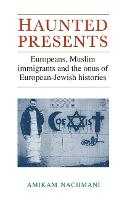 Haunted Presents: Europeans, Muslim...