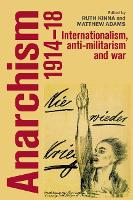 Anarchism, 1914-18: Internationalism,...
