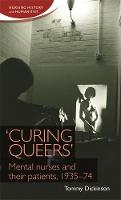 'Curing Queers': Mental Nurses and...