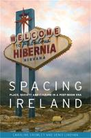 Spacing Ireland: Place, Society and...