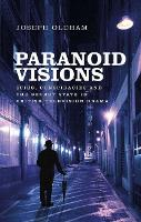 Paranoid Visions: Spies, Conspiracies...