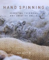 Hand Spinning: Essential Technical ...