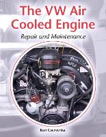The VW Air-Cooled Engine: Repair and...
