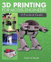 3D Printing for Model Engineers: A...
