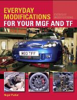Everyday Modifications for your MGF...