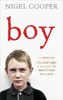 Boy: One Child's Fight to Survive in...
