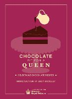 Chocolate Fit for A Queen