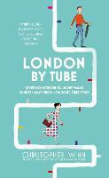 London by Tube: Over 80 Intriguing...