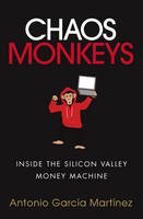 Chaos Monkeys: Inside the Silicon...