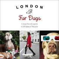 London for Dogs: A Dog-Friendly Guide...