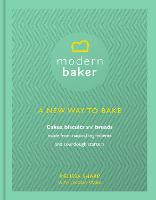 The Modern Baker: A New Way to Bake...