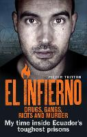El Infierno: Drugs, Gangs, Riots and...