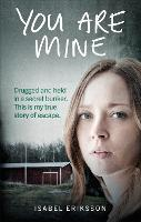 You Are Mine: Drugged and Held in a...
