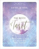 The Book of Tarot: A Modern Guide to...