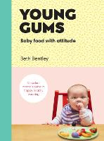 Young Gums: Baby Food with Attitude: ...
