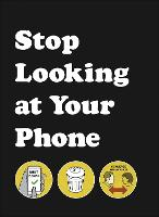 Stop Looking at Your Phone: A Helpful...