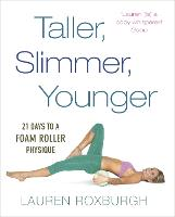 Taller, Slimmer, Younger: 21 Days to ...
